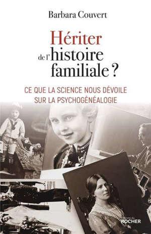 Hériter de l'histoire familiale ? : ce que la science nous dévoile sur la psychogénéalogie