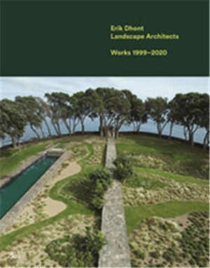 Erik Dhont, architectes paysagistes : projets 1999-2020