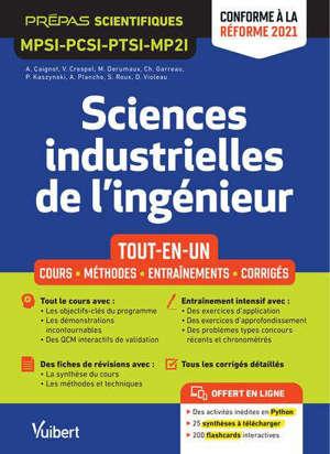 Sciences industrielles de l'ingénieur, MPSI, PCSI, PTSI, MP2I : tout-en-un, cours, méthodes, entraînements, corrigés : conforme au programme 2021