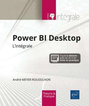 Power BI Desktop : l'intégrale : théorie et pratique