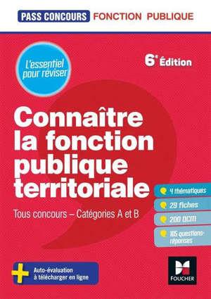 Connaître la fonction publique territoriale : tous concours, catégories A et B