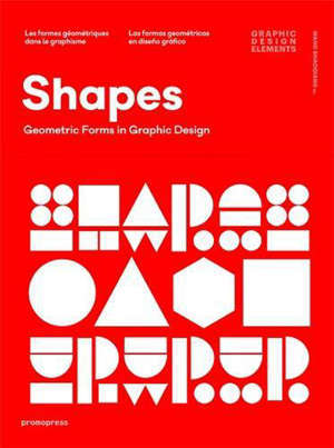 Shapes. Geometric Forms in Graphic Design (Paperback) /anglais