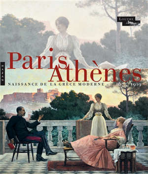 Paris-Athènes : naissance de la Grèce moderne 1675-1919