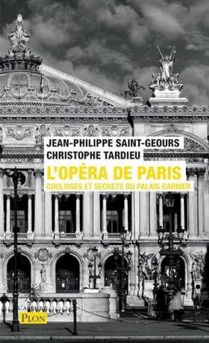L'Opéra de Paris : coulisses et secrets du palais Garnier
