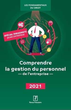 Comprendre la gestion du personnel de l'entreprise : 2021