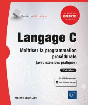 Langage C : maîtriser la programmation procédurale (avec exercices pratiques)