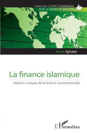 La finance islamique : aspects critiques de la finance conventionnelle
