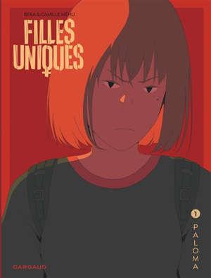 Filles uniques. Volume 1, Paloma