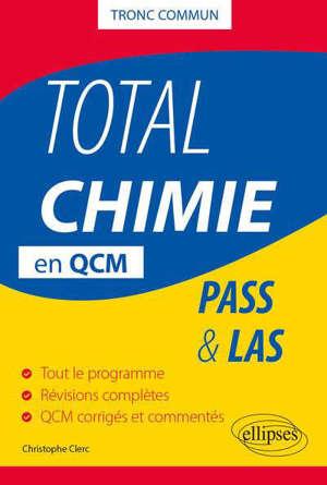 Total chimie en QCM : tronc commun : Pass & LAS