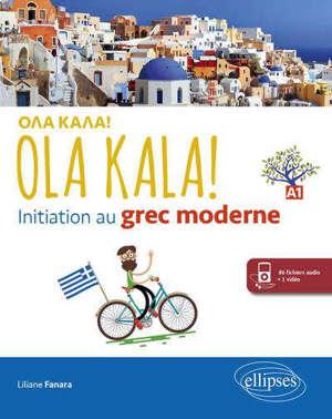 Ola kala ! : initiation au grec moderne : A1