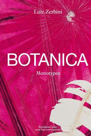 Botanica : monotypes, 2016-2020