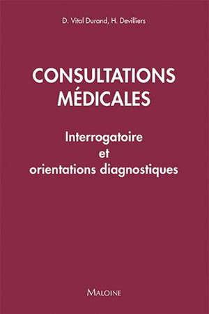 Consultations médicales : interrogatoire et orientations diagnostiques : 50 situations cliniques