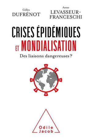 Crises épidémiques et mondialisation : des liaisons dangereuses ?