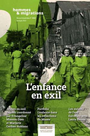 Hommes & migrations, n° 1333. L'enfance en exil