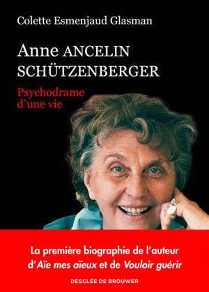 Anne Ancelin Schützenberger : psychodrame d'une vie