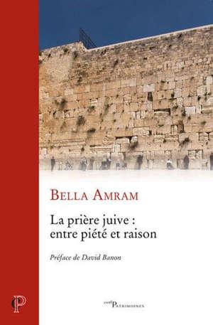 La prière juive : entre piété et raison