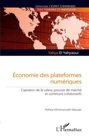 Economie des plateformes numériques : captation de la valeur, pouvoir de marché et communs collaboratifs