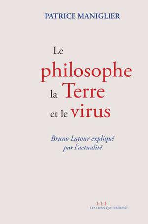 Le philosophe, la Terre et le virus : Bruno Latour expliqué par l'actualité