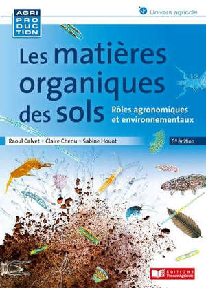 Les matières organiques des sols : rôles agronomiques et environnementaux