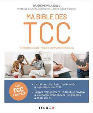 Ma bible des TCC : thérapies cognitives et comportementales