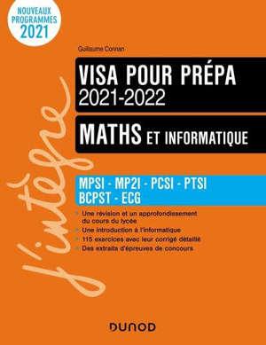 Maths et informatique : visa pour la prépa MPSI, MP2I, PCSI, PTSI, BCPST, ECG : 2021-2022