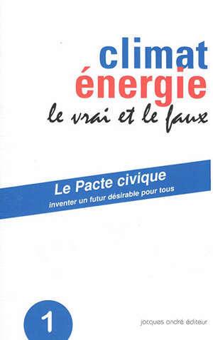 Climat, énergie : le vrai et le faux