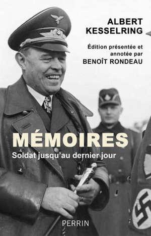 Mémoires : soldat jusqu'au dernier jour