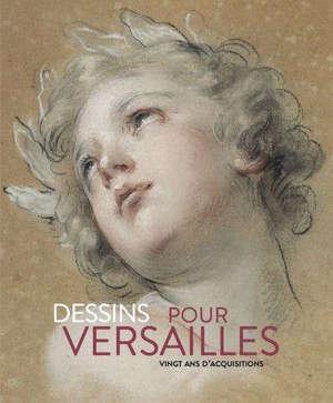 Dessins pour Versailles : vingt ans d'acquisitions