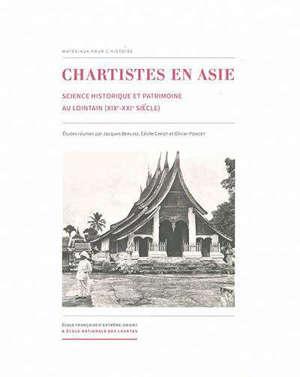 Chartistes en Asie : science historique et patrimoine au lointain (XIXe-XXe siècle)