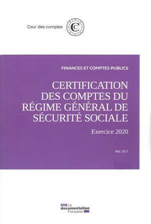 Certification des comptes du régime général de Sécurité sociale : exercice 2020, mai 2021