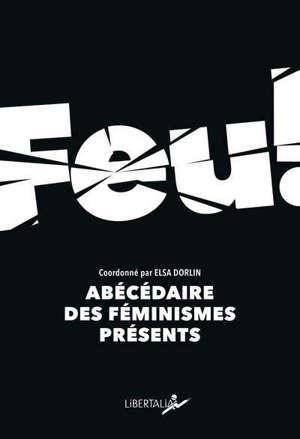 Feu ! : abécédaire des féminismes présents