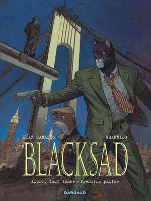 Blacksad. Volume 6, Alors, tout tombe : première partie