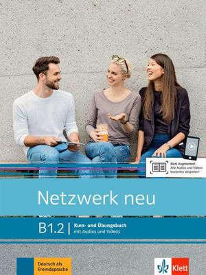 Netzwerk neu, B1.2 : Kurs- und Ubungsbuch, mit Audios und Videos : Deutsch als Fremdsprache