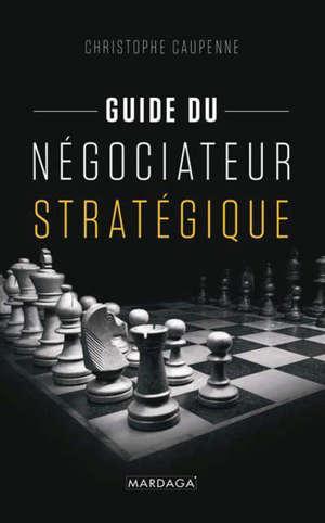 Guide du négociateur stratégique