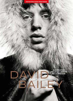 David Bailey : 100 photos pour la liberté de la presse