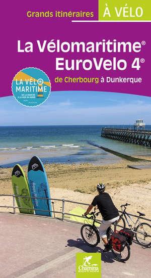 La Vélomaritime, EuroVelo 4 : de Cherbourg à Dunkerque
