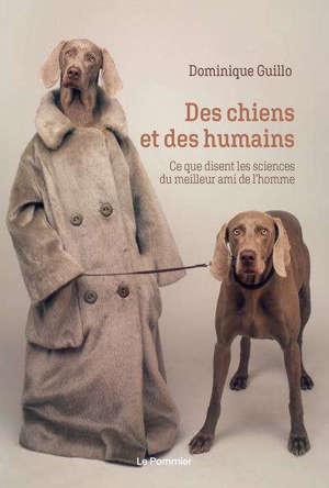 Des chiens et des humains : ce que disent les sciences du meilleur ami de l'homme