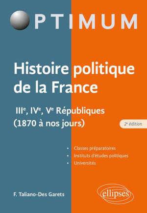 Histoire politique de la France : IIIe, IVe, Ve Républiques (1870 à nos jours)