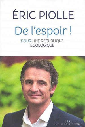 De l'espoir ! : pour une République écologique