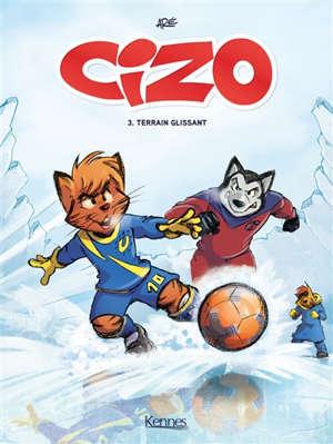 Cizo. Volume 3, Terrain glissant
