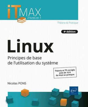 Linux : principes de base de l'utilisation du système : théorie et TP corrigés, près de 16 h de mise en pratique