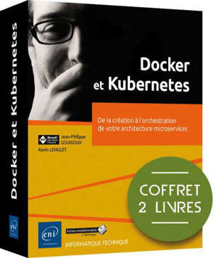 Docker et Kubernetes : de la création à l'orchestration de votre architecture microservices : coffret 2 livres