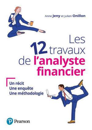 Les 12 travaux de l'analyste financier : un récit, une enquête, une méthodologie