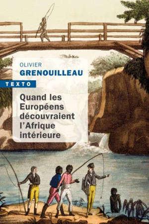 Quand les Européens découvraient l'Afrique intérieure