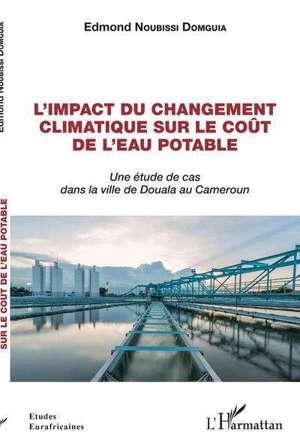 L'impact du changement climatique sur le coût de l'eau potable : une étude de cas dans la ville de Douala au Cameroun