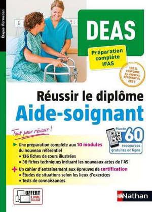 DEAS, réussir le diplôme aide-soignant : préparation complète : conforme au nouveau référentiel