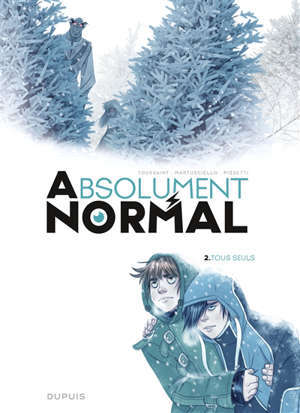 Absolument normal. Volume 2, Tous seuls