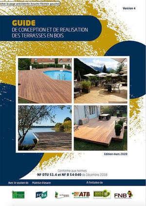 Guide de conception et de réalisation des terrasses en bois 2020 : conforme aux normes NF DTU 51.4 et NF B 54-040 de décembre 2018
