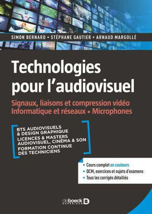 Technologies pour l'audiovisuel. Volume 1, Signaux, liaisons et compression vidéo, informatique et réseaux, microphones