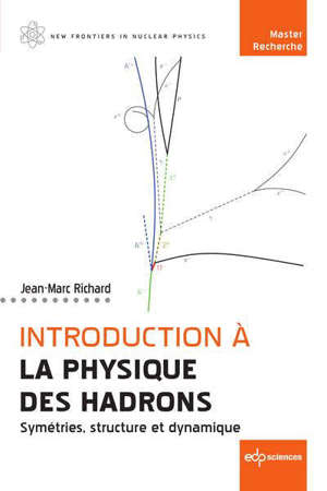 Introduction à la physique des hadrons : symétries, structure et dynamique : master, recherche